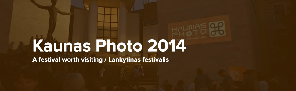 KAUNAS PHOTO 2014 – a festival worth visiting